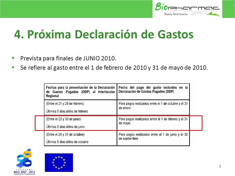 4. Próxima Declaración de Gastos Prevista para finales de JUNIO 2010. Se refiere al gasto entre el 1 de febrero de 2010 y 31 de mayo de 2010. 7