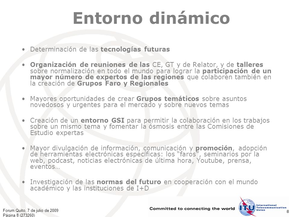 Forum Quito, 7 de julio de 2009 Página 9 (273260) 9 AMNT-08: Comisiones de Estudio y Presidentes CETítulo 2Aspectos operativos de la prestación de servicios y de la gestión de telecomunicaciones – Sra.