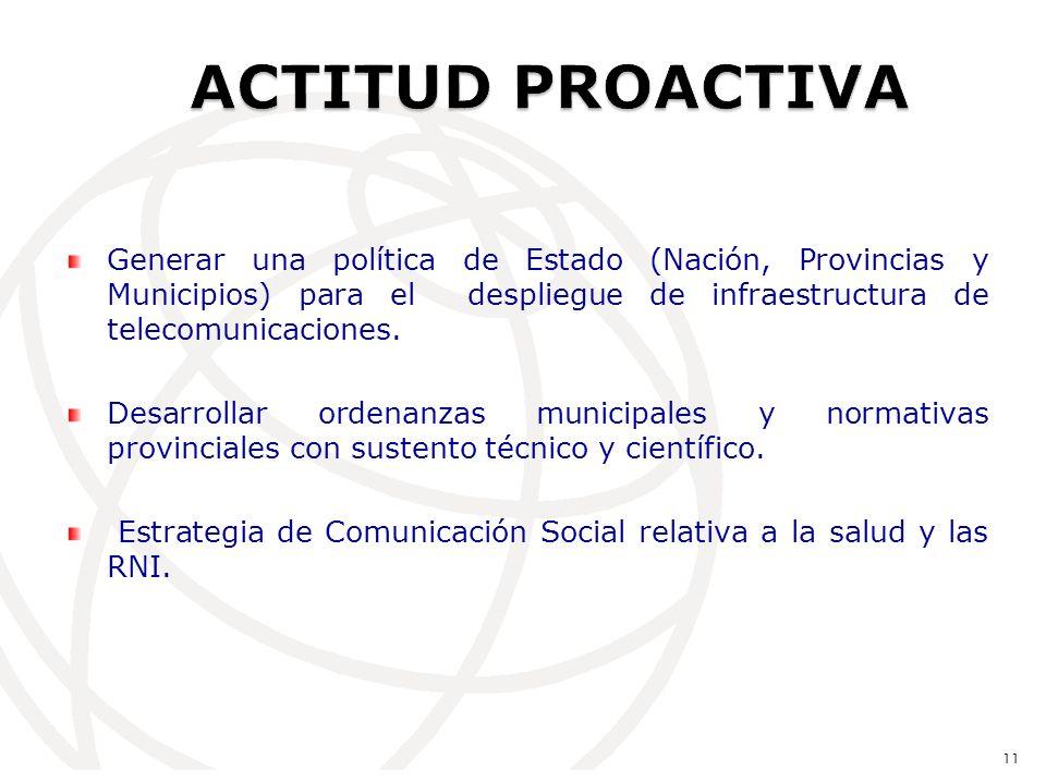 Generar una política de Estado (Nación, Provincias y Municipios) para el despliegue de infraestructura de telecomunicaciones.