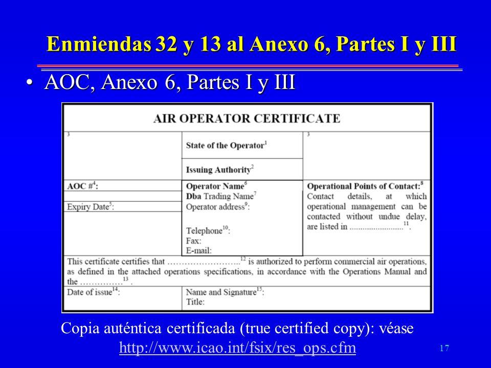 17 Enmiendas 32 y 13 al Anexo 6, Partes I y III AOC, Anexo 6, Partes I y IIIAOC, Anexo 6, Partes I y III Copia auténtica certificada (true certified c