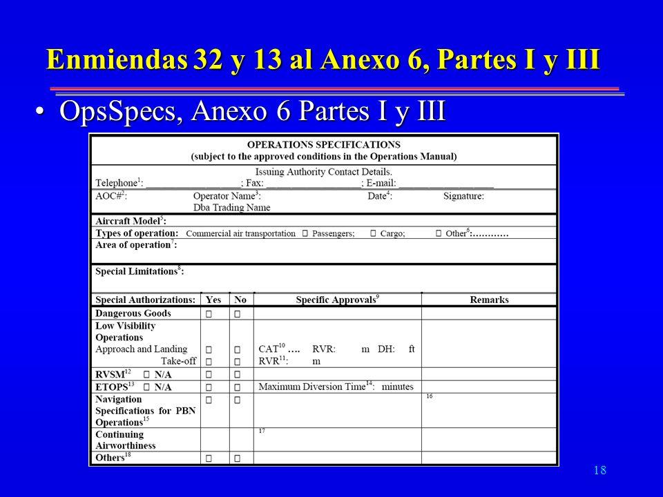 18 Enmiendas 32 y 13 al Anexo 6, Partes I y III OpsSpecs, Anexo 6 Partes I y IIIOpsSpecs, Anexo 6 Partes I y III
