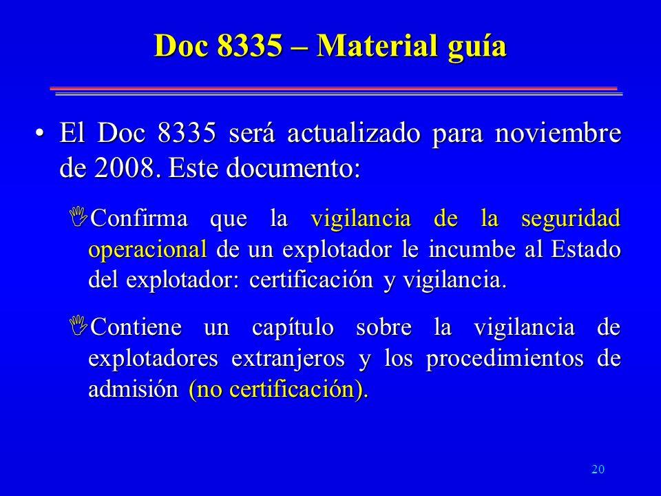 20 Doc 8335 – Material guía El Doc 8335 será actualizado para noviembre de 2008. Este documento:El Doc 8335 será actualizado para noviembre de 2008. E