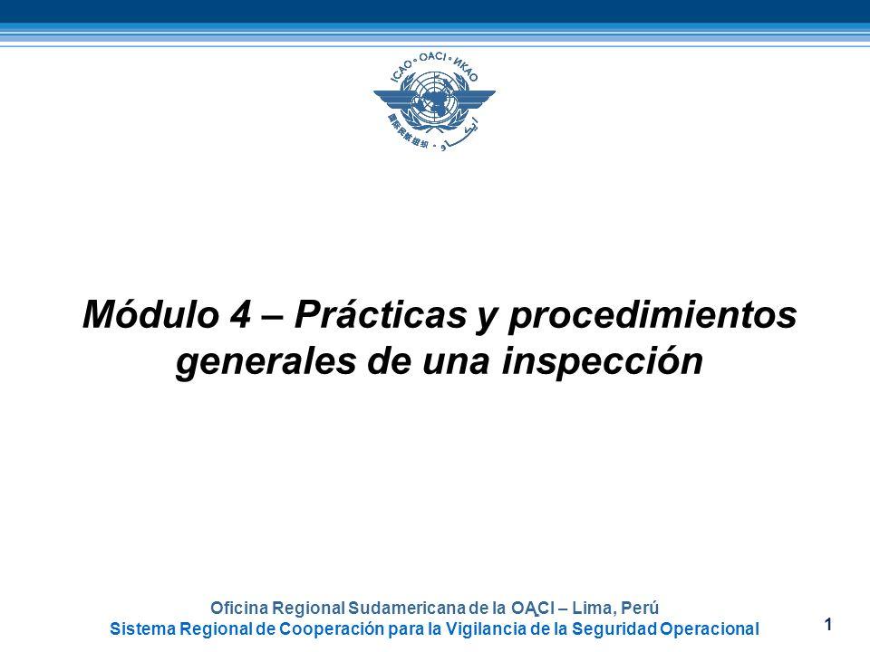 1 Oficina Regional Sudamericana de la OACI – Lima, Perú Sistema Regional de Cooperación para la Vigilancia de la Seguridad Operacional Módulo 4 – Prác