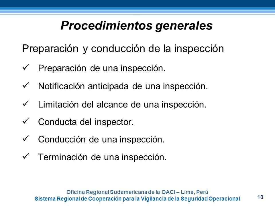 10 Oficina Regional Sudamericana de la OACI – Lima, Perú Sistema Regional de Cooperación para la Vigilancia de la Seguridad Operacional Procedimientos