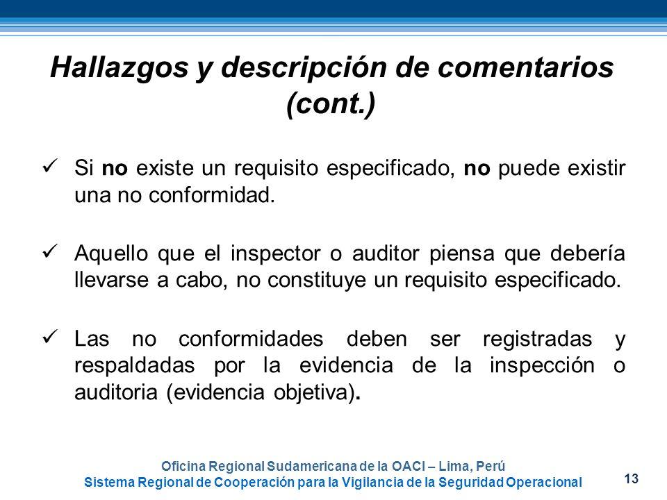 13 Oficina Regional Sudamericana de la OACI – Lima, Perú Sistema Regional de Cooperación para la Vigilancia de la Seguridad Operacional Si no existe u