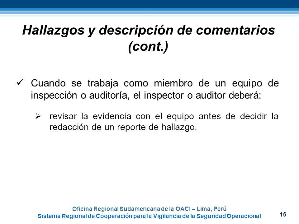 16 Oficina Regional Sudamericana de la OACI – Lima, Perú Sistema Regional de Cooperación para la Vigilancia de la Seguridad Operacional Cuando se trab
