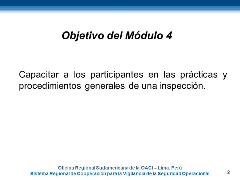 2 Oficina Regional Sudamericana de la OACI – Lima, Perú Sistema Regional de Cooperación para la Vigilancia de la Seguridad Operacional Objetivo del Mó