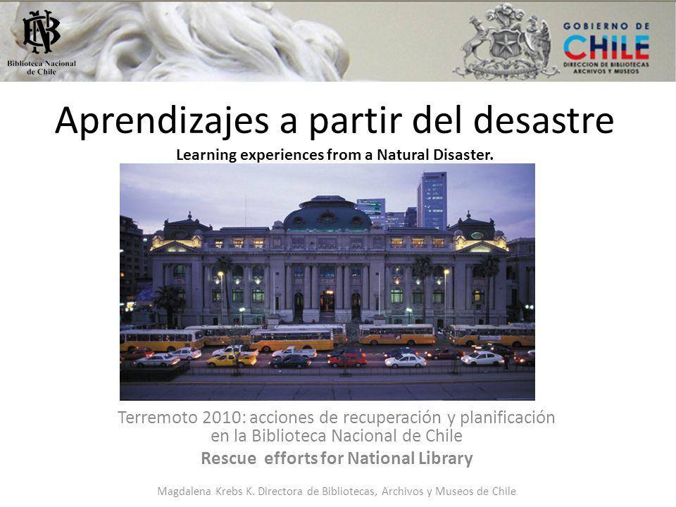 Aprendizajes a partir del desastre Learning experiences from a Natural Disaster. Terremoto 2010: acciones de recuperación y planificación en la Biblio