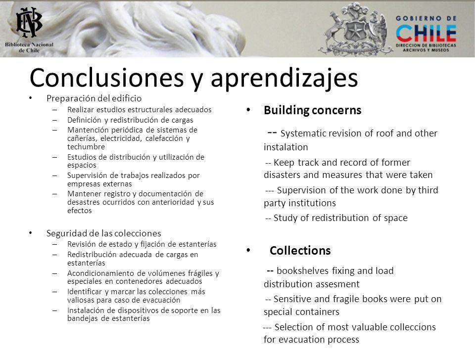 Conclusiones y aprendizajes Preparación del edificio – Realizar estudios estructurales adecuados – Definición y redistribución de cargas – Mantención