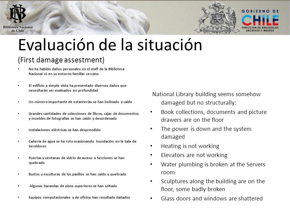 Evaluación de la situación (First damage assestment) No ha habido daños personales en el staff de la Biblioteca Nacional ni en su entorno familiar cer
