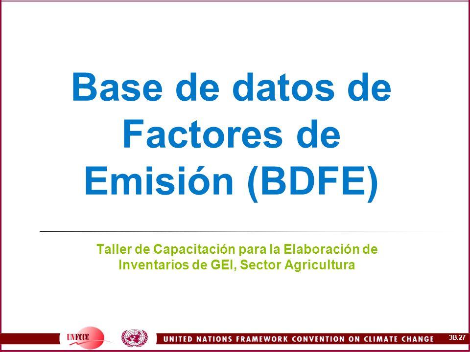 3B.27 Base de datos de Factores de Emisión (BDFE) Taller de Capacitación para la Elaboración de Inventarios de GEI, Sector Agricultura