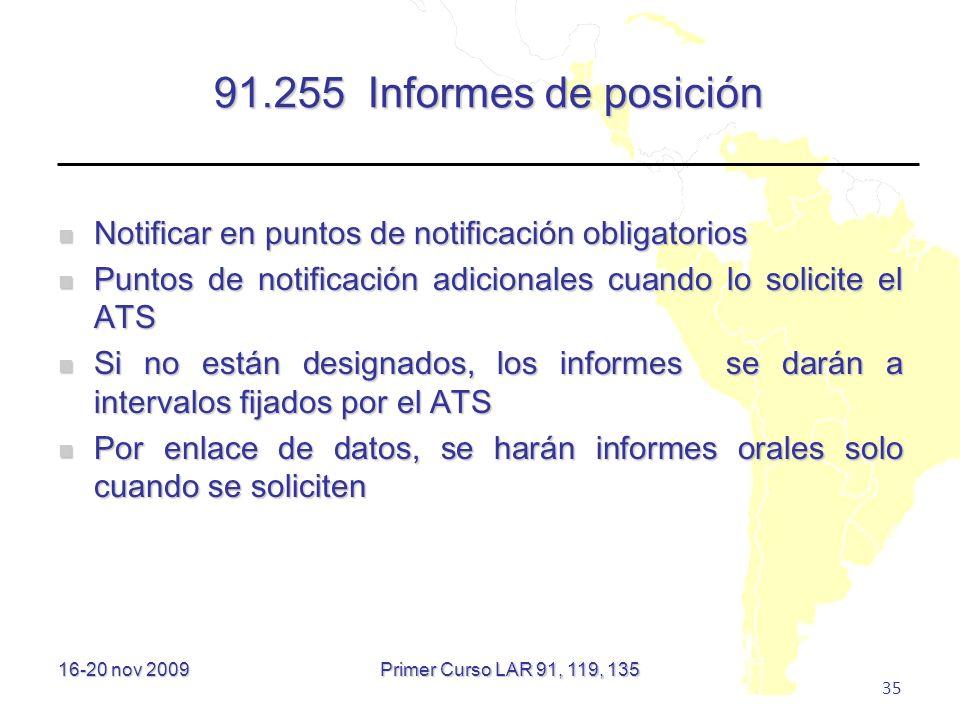 16-20 nov 2009 35 91.255 Informes de posición Notificar en puntos de notificación obligatorios Notificar en puntos de notificación obligatorios Puntos