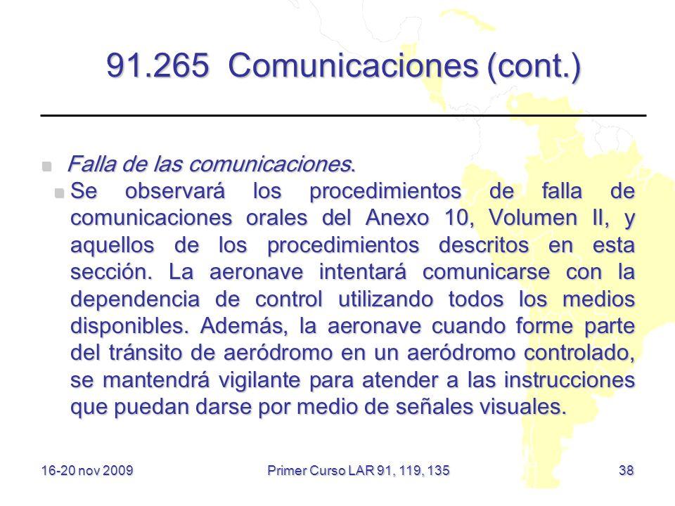 91.265 Comunicaciones (cont.) Falla de las comunicaciones. Falla de las comunicaciones. Se observará los procedimientos de falla de comunicaciones ora