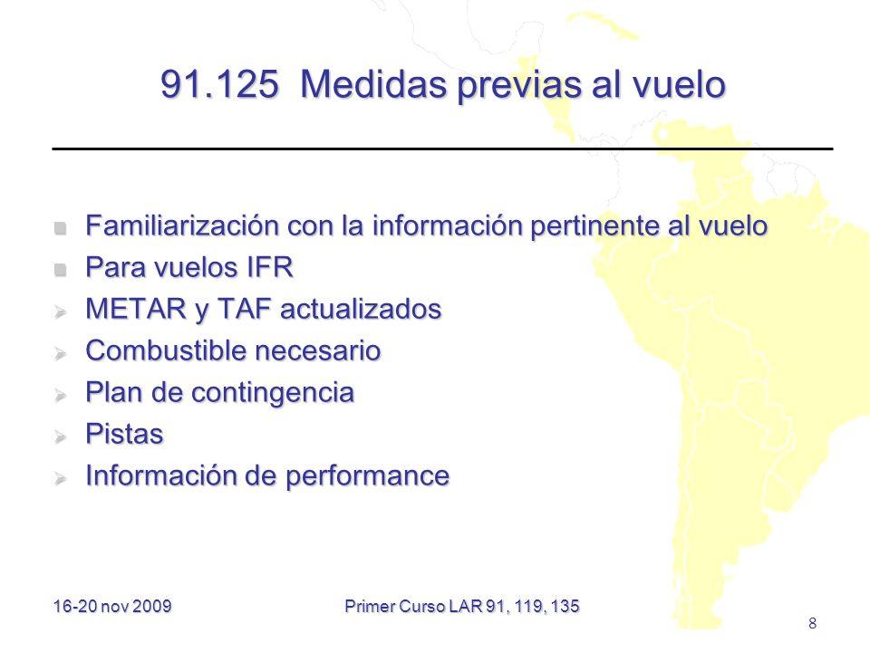 16-20 nov 2009 8 91.125 Medidas previas al vuelo Familiarización con la información pertinente al vuelo Familiarización con la información pertinente