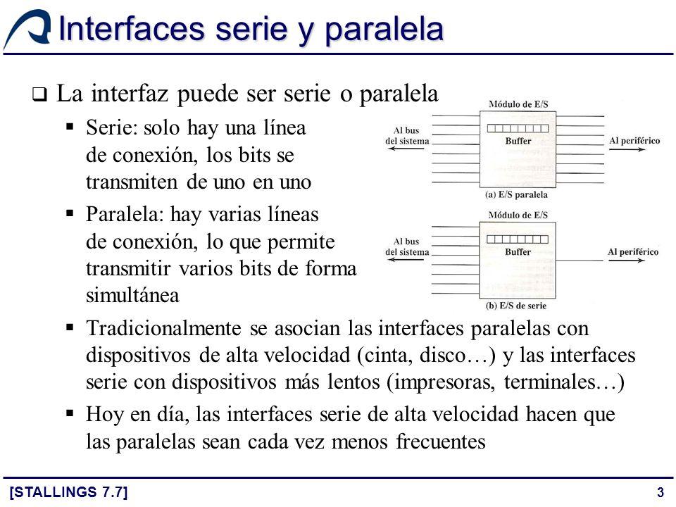 3 Interfaces serie y paralela La interfaz puede ser serie o paralela Serie: solo hay una línea de conexión, los bits se transmiten de uno en uno Paral