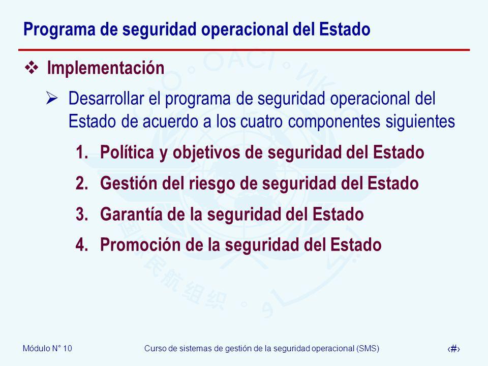Módulo N° 10Curso de sistemas de gestión de la seguridad operacional (SMS) 15 Programa de seguridad operacional del Estado Implementación Desarrollar
