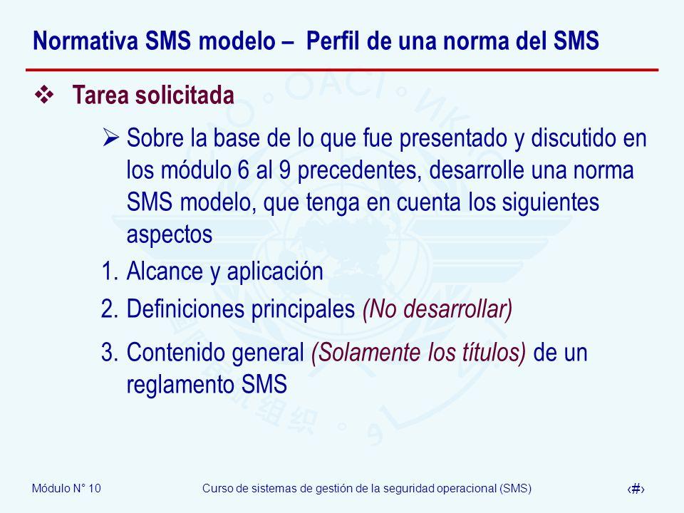 Módulo N° 10Curso de sistemas de gestión de la seguridad operacional (SMS) 25 Normativa SMS modelo – Perfil de una norma del SMS Tarea solicitada Sobr
