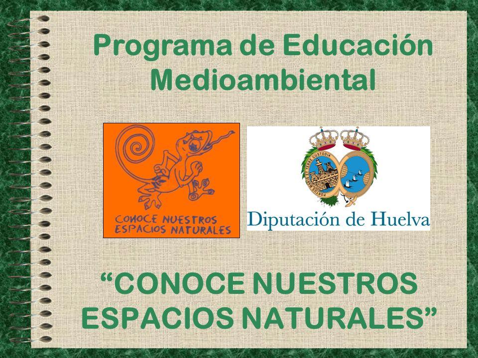 CONOCE NUESTROS ESPACIOS NATURALES Programa de Educación Medioambiental