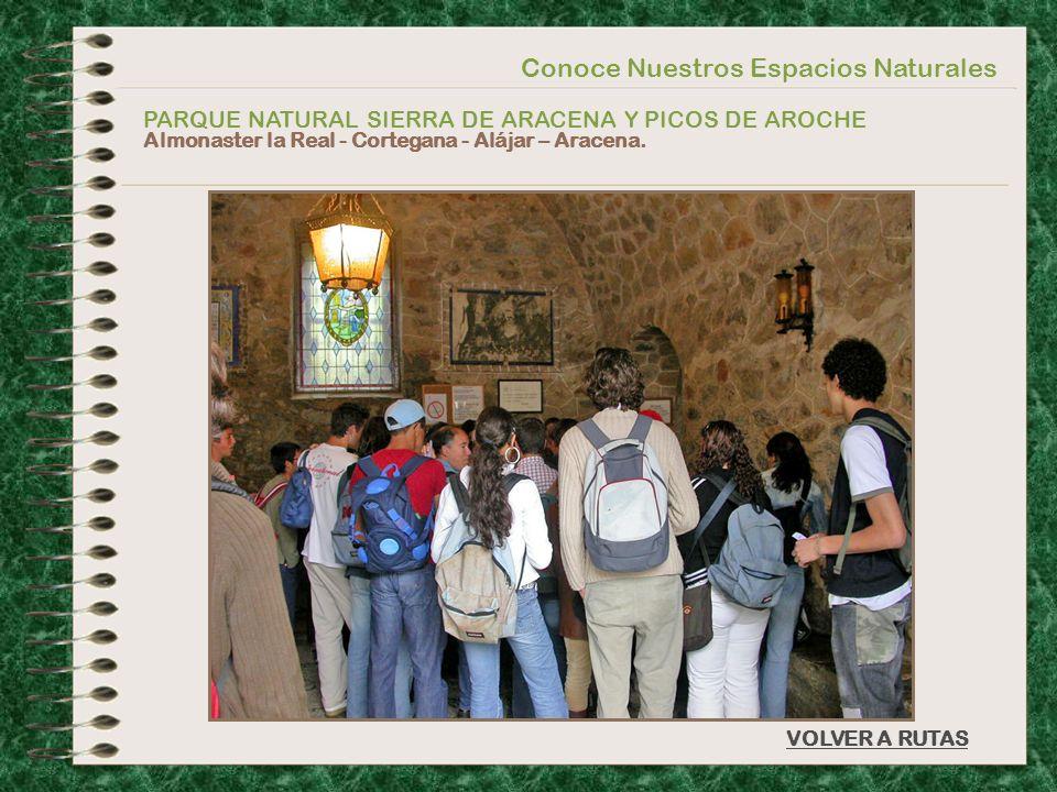 Conoce Nuestros Espacios Naturales PARQUE NATURAL SIERRA DE ARACENA Y PICOS DE AROCHE Almonaster la Real - Cortegana - Alájar – Aracena. VOLVER A RUTA