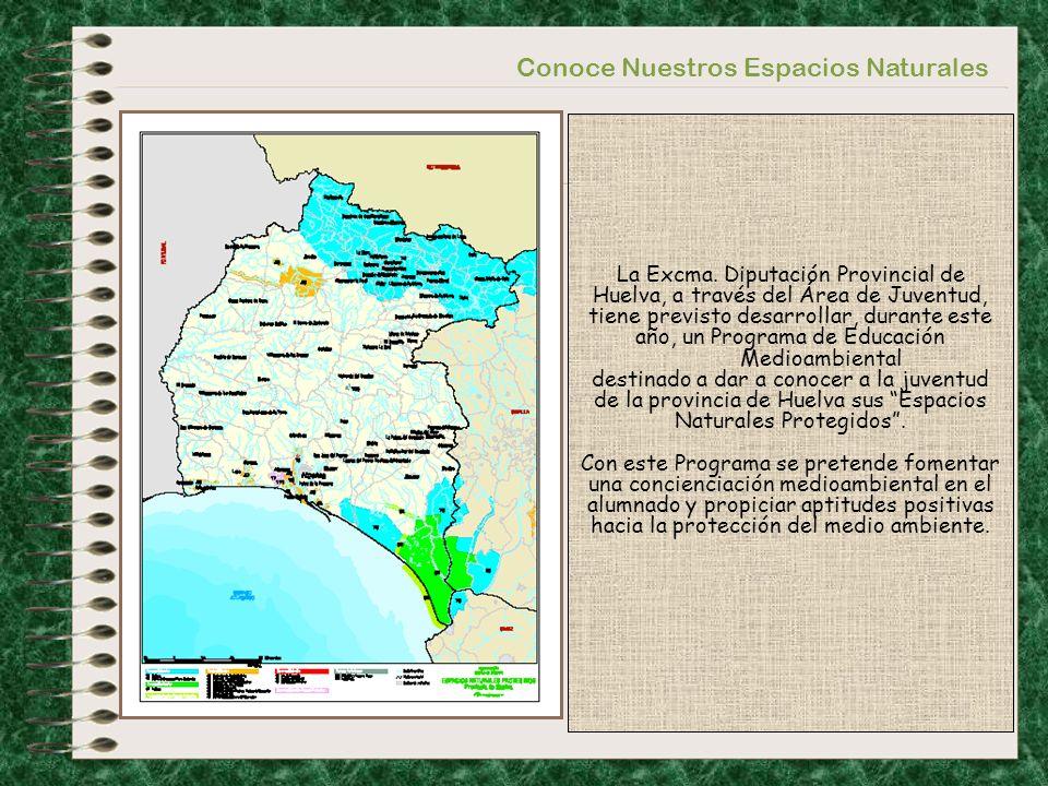Conoce Nuestros Espacios Naturales La Excma. Diputación Provincial de Huelva, a través del Área de Juventud, tiene previsto desarrollar, durante este