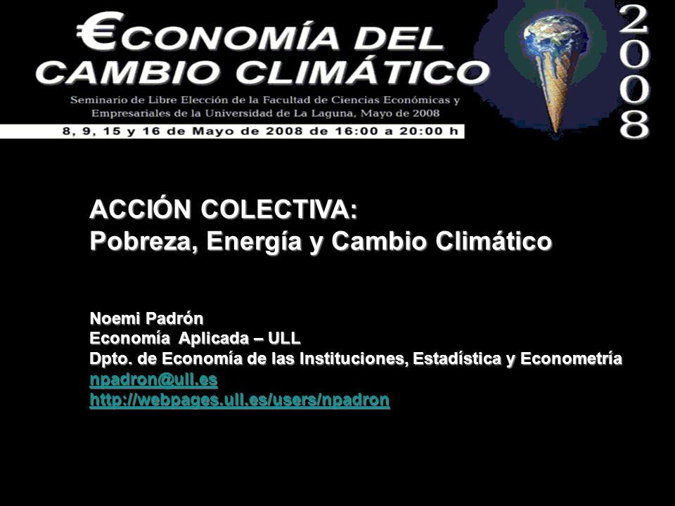 ACCIÓN COLECTIVA: Pobreza, Energía y Cambio Climático Bali, diciembre de 2007: Reunión del IPCC para un nuevo tratado internacional post-Kyoto; 10.000 participantes de 150 países, 70 jefes de Eº.