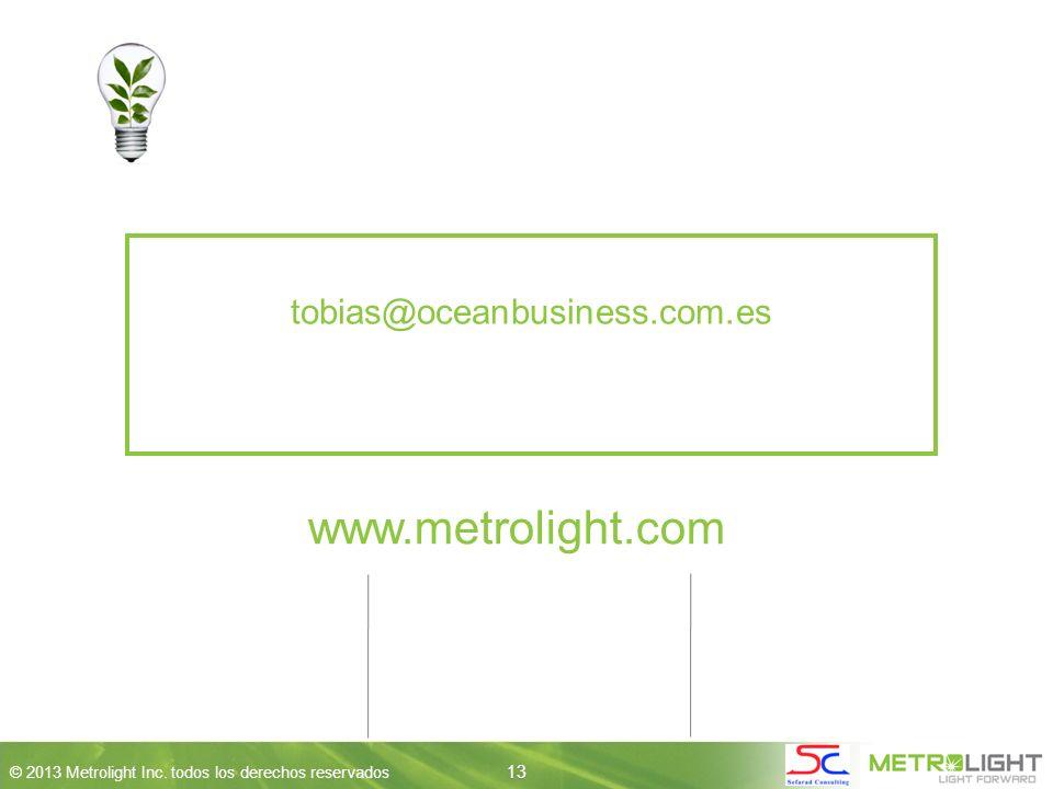 13 © 2013 Metrolight Inc.