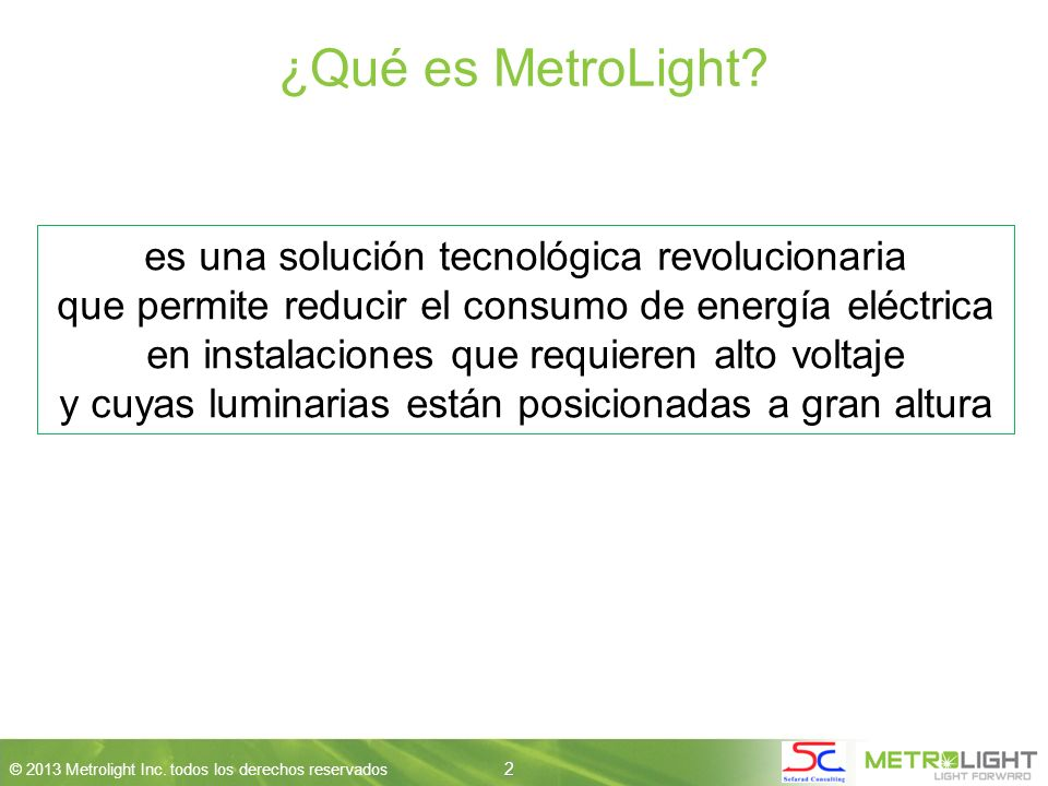 2 © 2013 Metrolight Inc. todos los derechos reservados 2 ¿Qué es MetroLight.