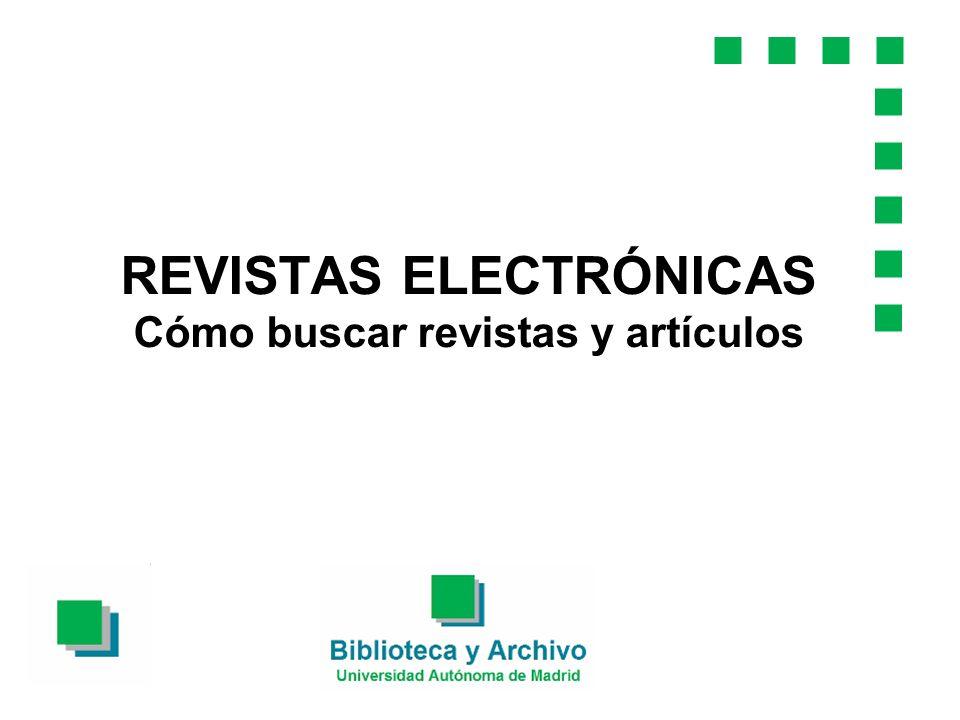 PARTE 4ª REVISTAS ELECTRÓNICAS ESPAÑOLAS Dialnet http://biblioteca.uam.es/psicologia/bases_datos.html CSIC-ISOC CBUC, COMPLUDOC,…