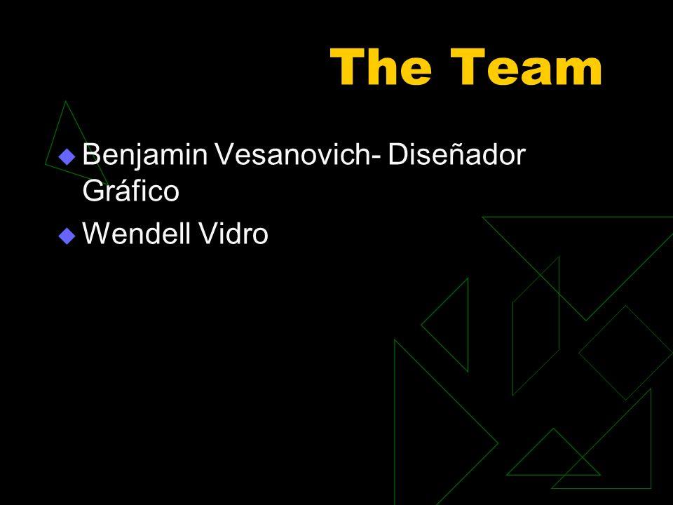 The Team Benjamin Vesanovich- Diseñador Gráfico Wendell Vidro