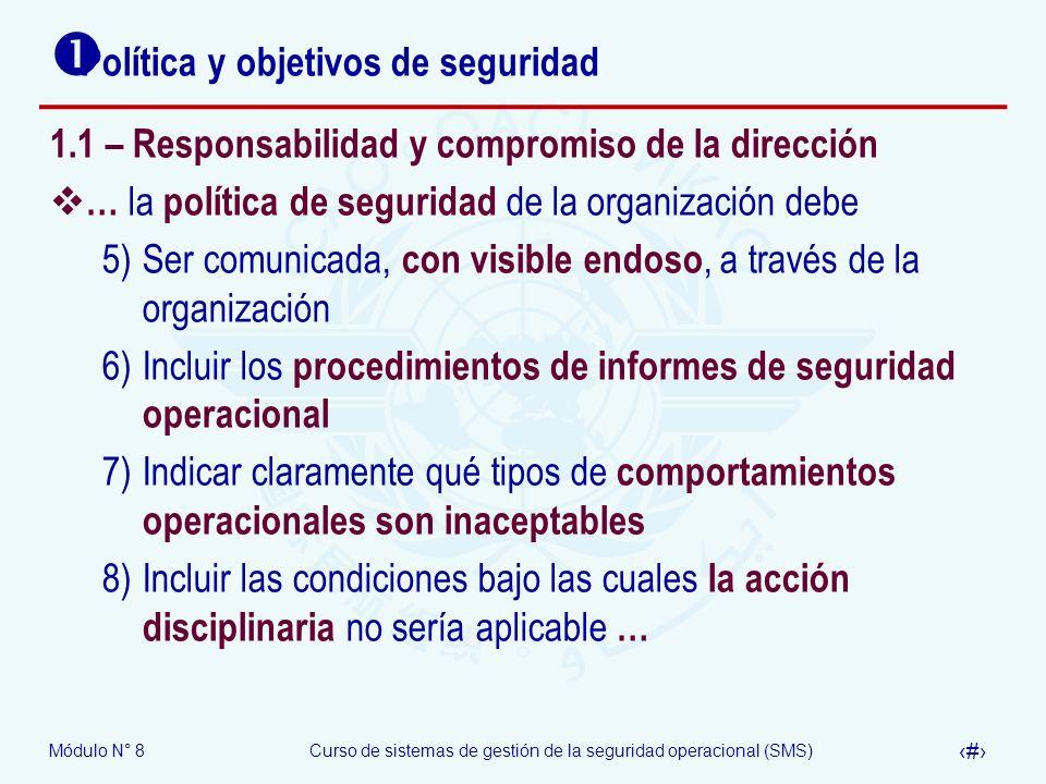 Módulo N° 8Curso de sistemas de gestión de la seguridad operacional (SMS) 10 Política y objetivos de seguridad 1.1 – Responsabilidad y compromiso de l