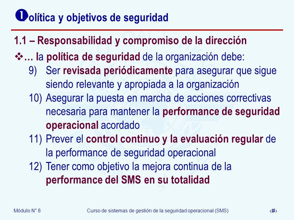 Módulo N° 8Curso de sistemas de gestión de la seguridad operacional (SMS) 11 Política y objetivos de seguridad 1.1 – Responsabilidad y compromiso de l