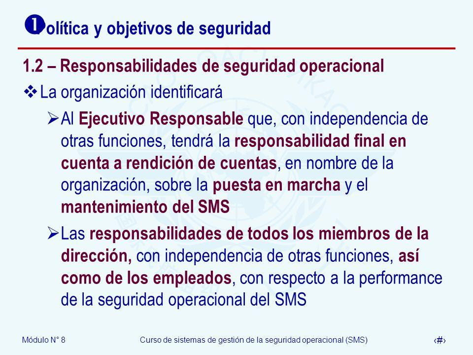 Módulo N° 8Curso de sistemas de gestión de la seguridad operacional (SMS) 13 Política y objetivos de seguridad 1.2 – Responsabilidades de seguridad op