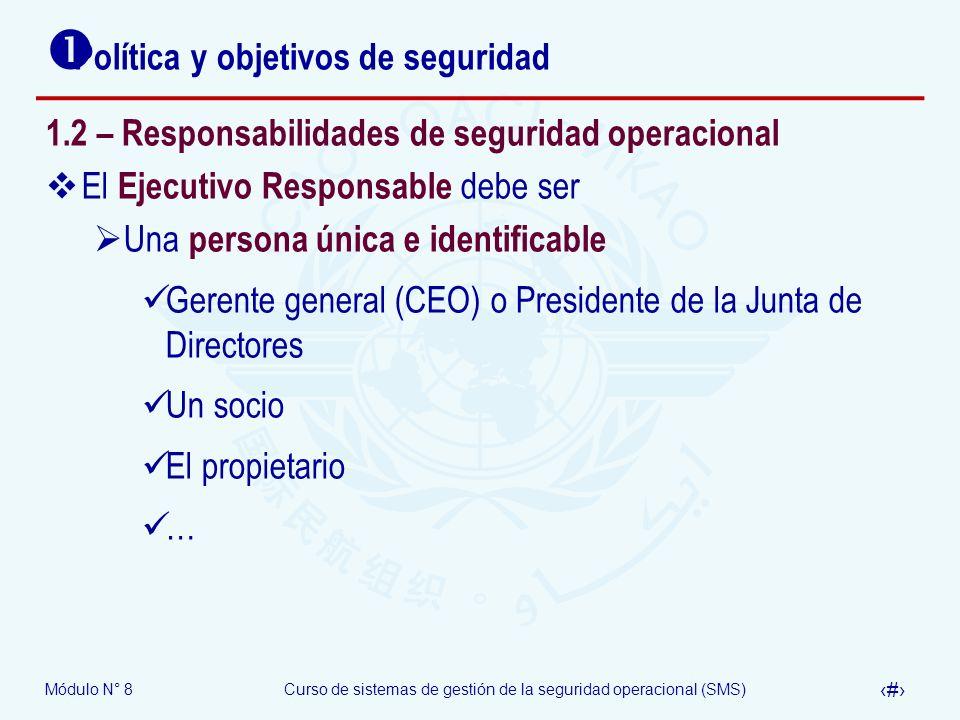 Módulo N° 8Curso de sistemas de gestión de la seguridad operacional (SMS) 14 Política y objetivos de seguridad 1.2 – Responsabilidades de seguridad op