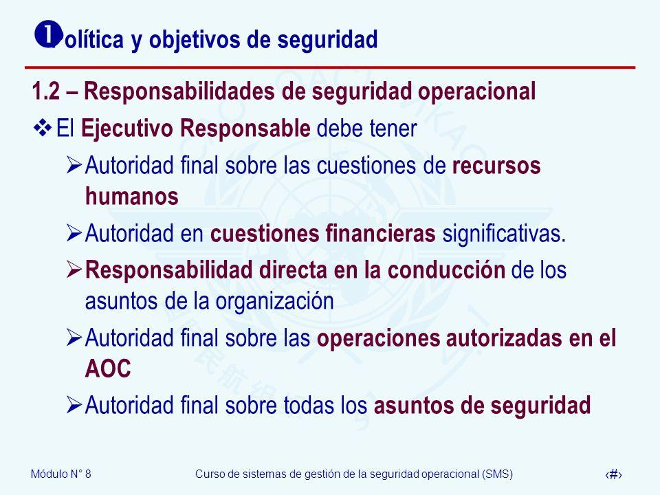 Módulo N° 8Curso de sistemas de gestión de la seguridad operacional (SMS) 15 Política y objetivos de seguridad 1.2 – Responsabilidades de seguridad op