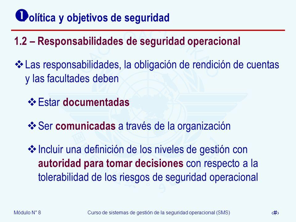 Módulo N° 8Curso de sistemas de gestión de la seguridad operacional (SMS) 16 Política y objetivos de seguridad 1.2 – Responsabilidades de seguridad op