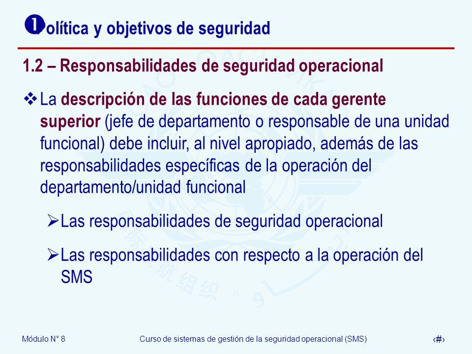 Módulo N° 8Curso de sistemas de gestión de la seguridad operacional (SMS) 17 Política y objetivos de seguridad 1.2 – Responsabilidades de seguridad op