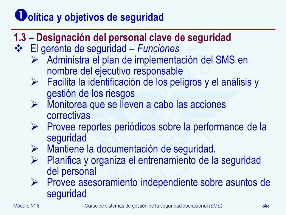 Módulo N° 8Curso de sistemas de gestión de la seguridad operacional (SMS) 23 Política y objetivos de seguridad 1.3 – Designación del personal clave de