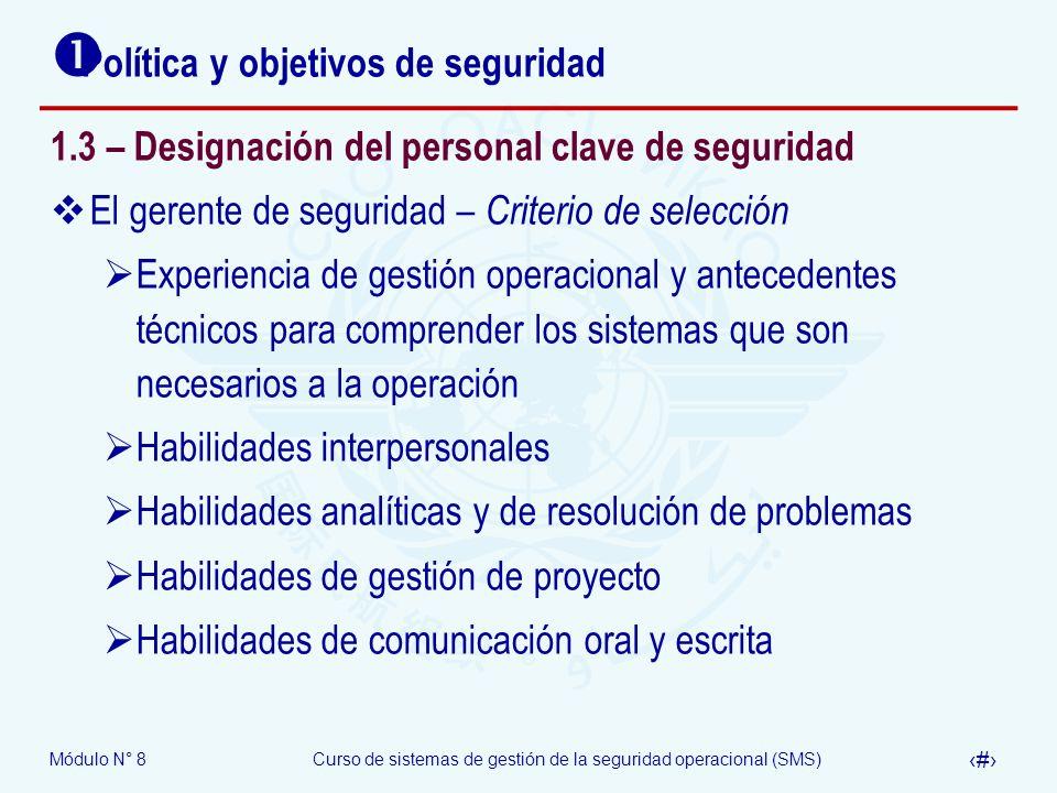 Módulo N° 8Curso de sistemas de gestión de la seguridad operacional (SMS) 24 Política y objetivos de seguridad 1.3 – Designación del personal clave de