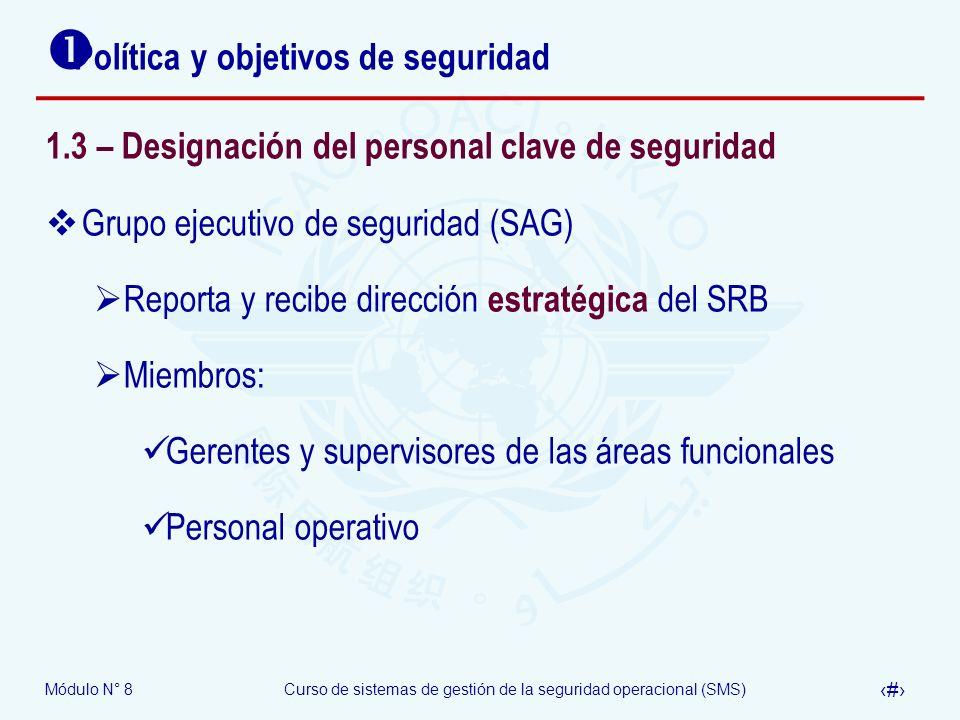 Módulo N° 8Curso de sistemas de gestión de la seguridad operacional (SMS) 29 Política y objetivos de seguridad 1.3 – Designación del personal clave de