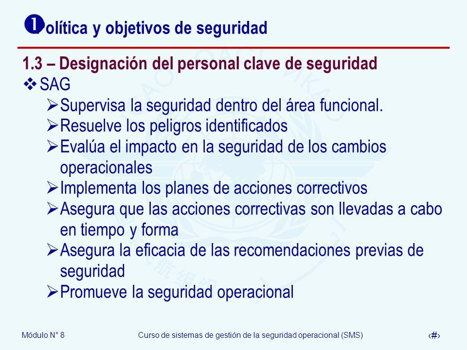 Módulo N° 8Curso de sistemas de gestión de la seguridad operacional (SMS) 30 Política y objetivos de seguridad 1.3 – Designación del personal clave de