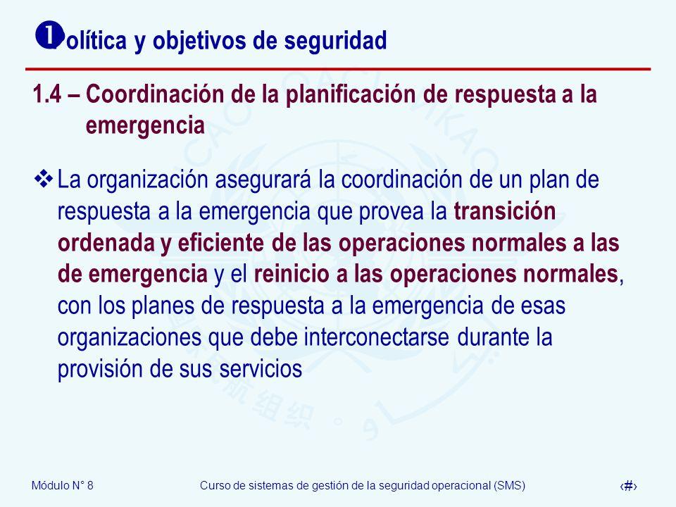 Módulo N° 8Curso de sistemas de gestión de la seguridad operacional (SMS) 32 Política y objetivos de seguridad 1.4 – Coordinación de la planificación