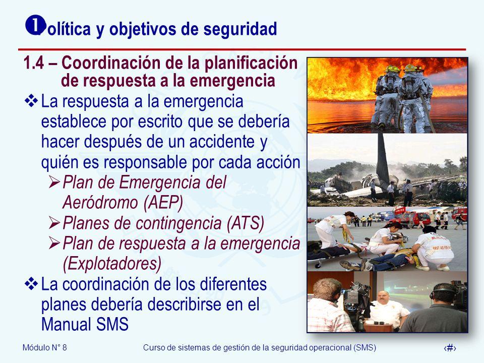 Módulo N° 8Curso de sistemas de gestión de la seguridad operacional (SMS) 33 Política y objetivos de seguridad 1.4 – Coordinación de la planificación