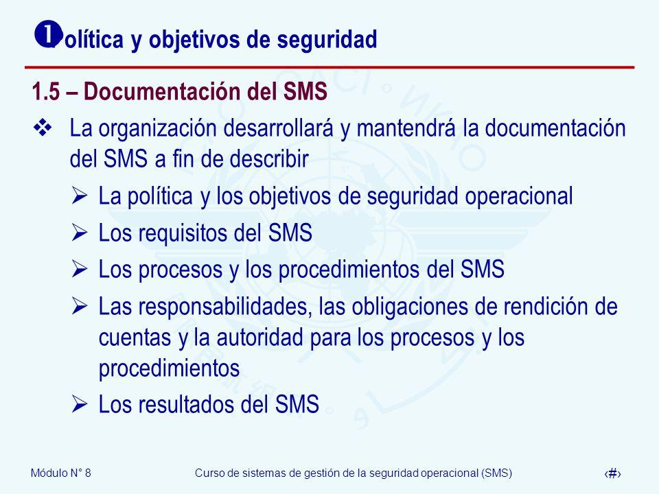 Módulo N° 8Curso de sistemas de gestión de la seguridad operacional (SMS) 35 Política y objetivos de seguridad 1.5 – Documentación del SMS La organiza