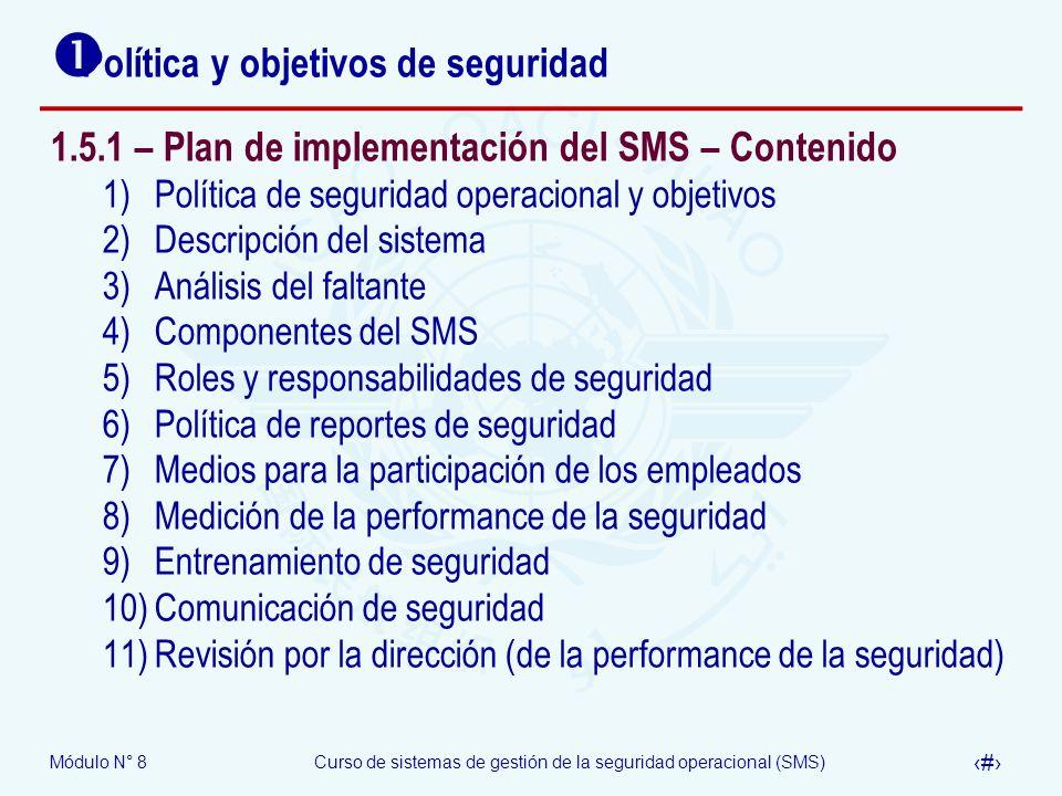 Módulo N° 8Curso de sistemas de gestión de la seguridad operacional (SMS) 39 Política y objetivos de seguridad 1.5.1 – Plan de implementación del SMS
