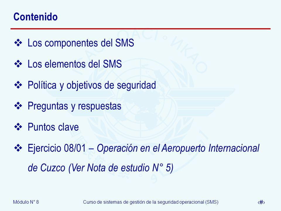 Módulo N° 8Curso de sistemas de gestión de la seguridad operacional (SMS) 4 Contenido Los componentes del SMS Los elementos del SMS Política y objetiv