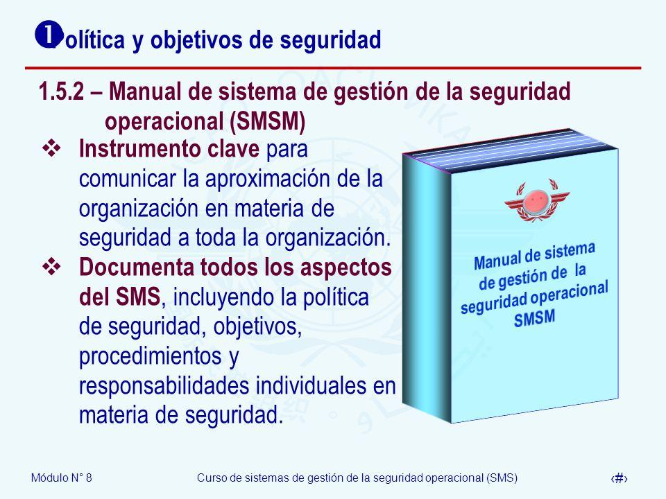 Módulo N° 8Curso de sistemas de gestión de la seguridad operacional (SMS) 40 Política y objetivos de seguridad Instrumento clave para comunicar la apr