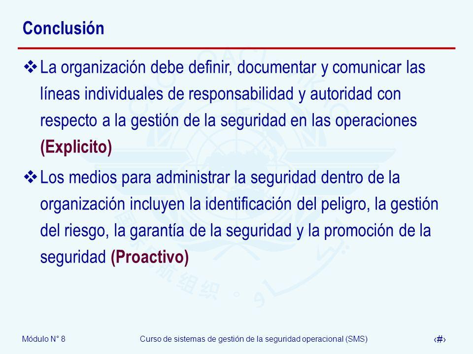 Módulo N° 8Curso de sistemas de gestión de la seguridad operacional (SMS) 43 Conclusión La organización debe definir, documentar y comunicar las línea