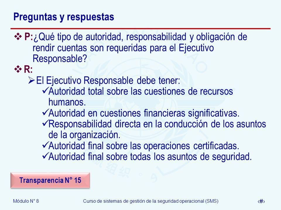 Módulo N° 8Curso de sistemas de gestión de la seguridad operacional (SMS) 45 Preguntas y respuestas P: ¿Qué tipo de autoridad, responsabilidad y oblig