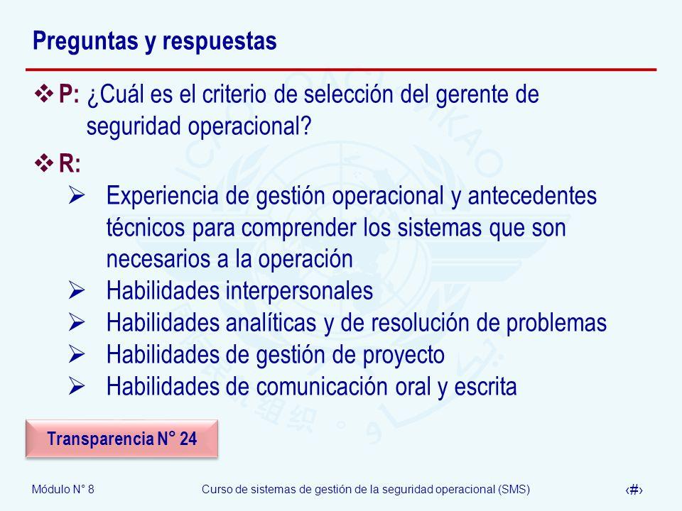Módulo N° 8Curso de sistemas de gestión de la seguridad operacional (SMS) 46 Preguntas y respuestas P: ¿Cuál es el criterio de selección del gerente d
