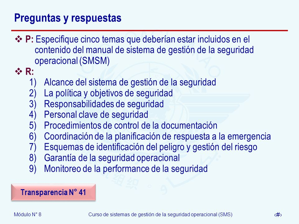Módulo N° 8Curso de sistemas de gestión de la seguridad operacional (SMS) 47 Preguntas y respuestas P: Especifique cinco temas que deberían estar incl